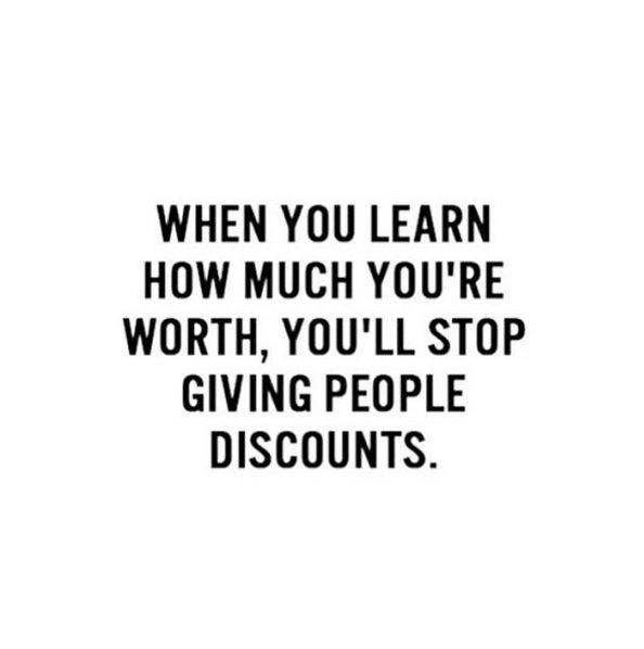 Worth it Quote