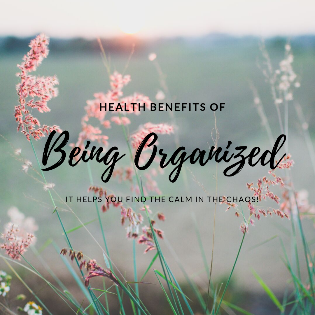 Health Benefits of Being Organized